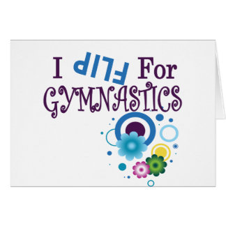 Cute I Flip for Gymnastics Apparel and Gifts Card