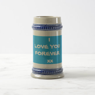 "Cute"" I LOVE YOU FOREVER xx""  Beer Mugs"