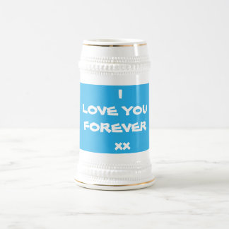 "Cute"" I LOVE YOU FOREVER xx""  White Beer Mugs"
