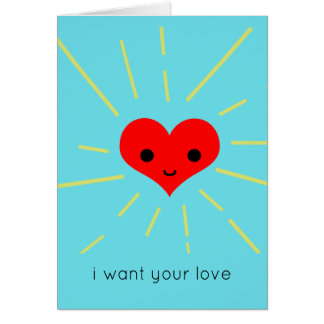 Cute I Want Your Love Heart Cards