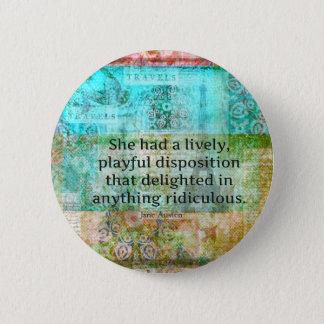 Cute Jane Austen quote from Pride and Prejudice 2 Inch Round Button