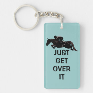 Cute Just Get Over It Horse Jumper Single-Sided Rectangular Acrylic Keychain