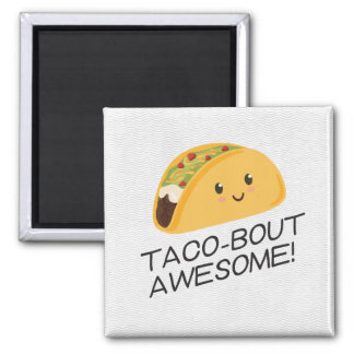 Cute Kawaii Taco Taco-bout Awesome Magnet