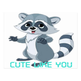 "cute like you ""racoon"" postcard"