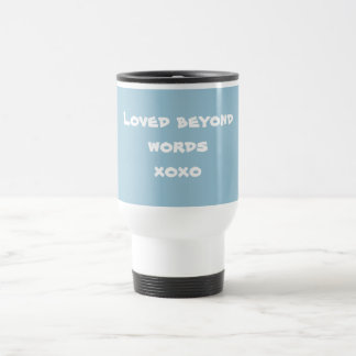 "Cute ""Loved beyond words  xoxo"" For Her Mugs"