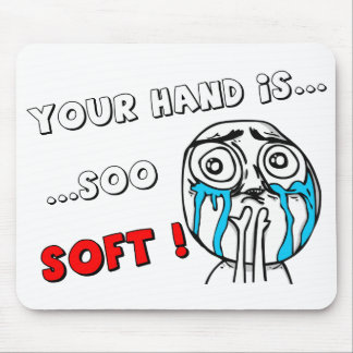 "Cute MEME Mouspad ""YOUR HAND IS SO SOFT"" Mouse Pad"