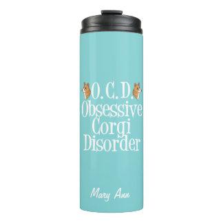 Cute Obsessive Corgi Disorder Thermal Tumbler