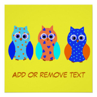 Cute Owls posters, Add text, or remove all text. Poster