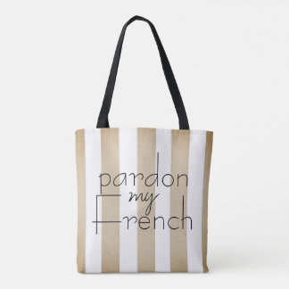 cute quote pardon my French striped tote bag