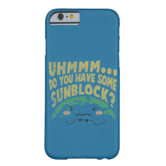 Cute Sad Earth Wanting a Sunblock Barely There iPhone 6 Case