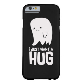 Cute Sad Ghost Just Want a Hug Barely There iPhone 6 Case