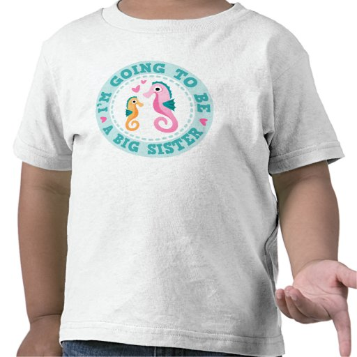 Cute seahorse cartoon Im going to be a big sister Tee Shirts