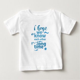 cute shirt for kids - hope we know each other long