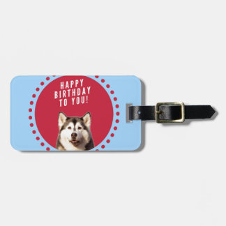Cute Siberian Husky Happy Birthday blue red dots Bag Tag