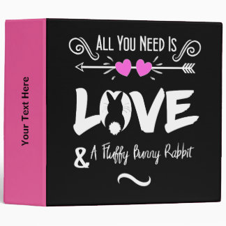 Cute Slogan Love & Fluffy Bunny Rabbit Theme 3 Ring Binder