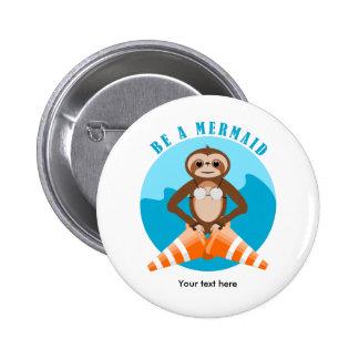 Cute Sloth Be a Mermaid 2 Inch Round Button