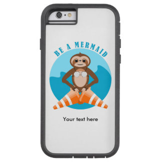 Cute Sloth Be a Mermaid Tough Xtreme iPhone 6 Case