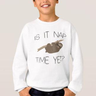 Cute Sloth- Is It Nap Time Yet Sweatshirt