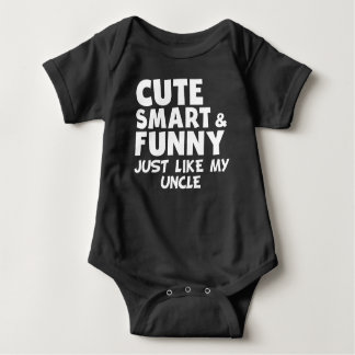 Cute Smart And Funny Like My Uncle Baby Bodysuit