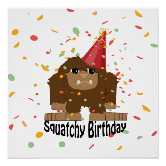Cute Squatchy Birthday Bigfoot Poster
