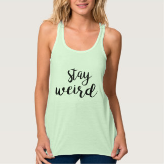 Cute Stay Weird green calligraphy statement Tank Top