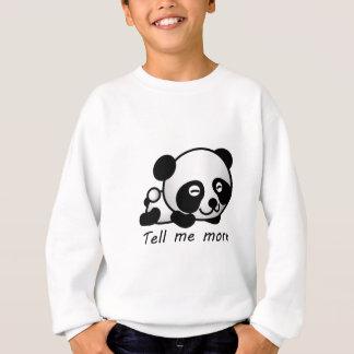 Cute Tell me more Panda Sweatshirt