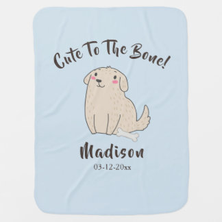 """""""Cute To The Bone"""" Pet Puppy Dog Baby Gift Baby Blanket"""
