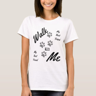 Cute Walk With Me Dog Paw Print Trendy Pet T-Shirt