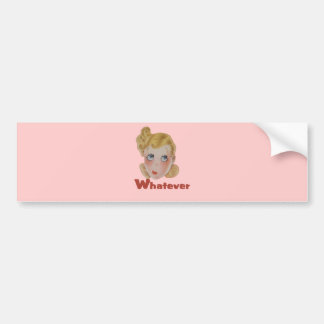 Cute Whatever girl Bumper Sticker