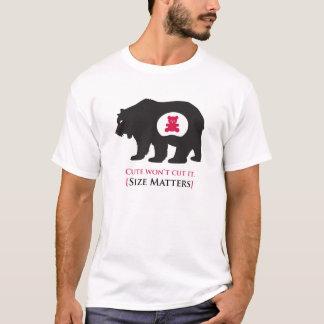 Cute won't cut it. T-Shirt