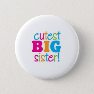 CUTEST BIG SISTER 2 INCH ROUND BUTTON