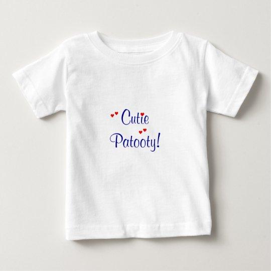 Cutie Patooty! Baby Shirt