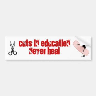 cuts in education never heal bumper sticker