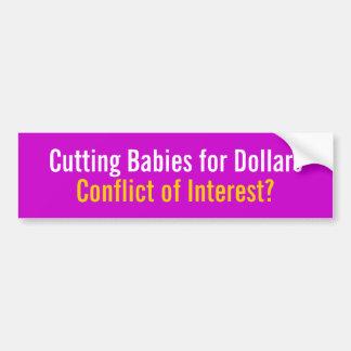 Cutting Babies for Dollars Bumper Sticker