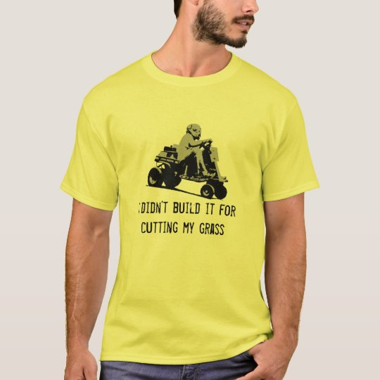Cutting my grass Lawnmower Racing T-Shirt