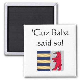 'Cuz Baba said so! Magnet