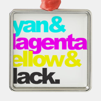 Cyan and Magenta and Yellow and Black Metal Ornament