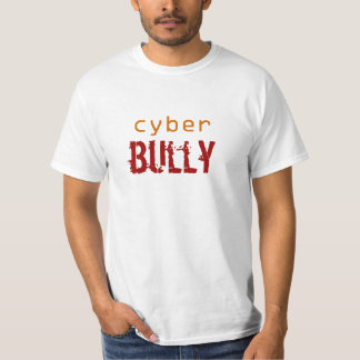 Cyber Bully T-Shirt