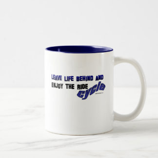 CYCLE-LEAVE LIFE BEHIND AND ENJOY THE RIDE Two-Tone COFFEE MUG