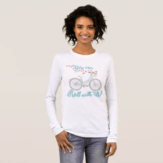 Cycle Shirt for Women, You can Roll with Us