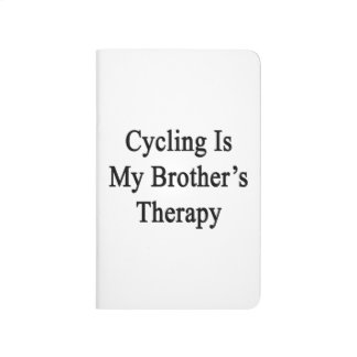 Cycling Is My Brother's Therapy Journal