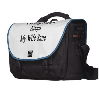 Cycling Is What Keeps My Wife Sane Bag For Laptop