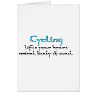 Cycling Lifts Your Heart Mind Body & Soul Card