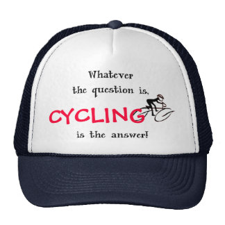 Cyclist slogan - Whatever the question is, Cycling Trucker Hat