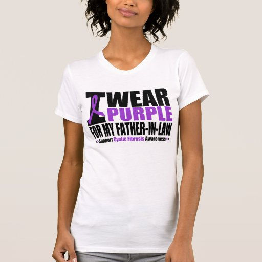 Cystic Fibrosis I Wear Purple For My Father in Law T-shirts