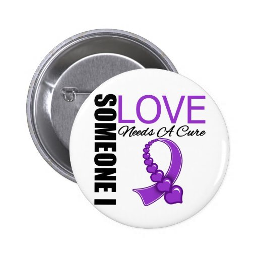 Cystic Fibrosis Someone I Love Needs A Cure Pinback Buttons