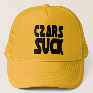 Czars Suck Trucker Hat