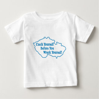Czech Yourself Before You Wreck Yourself Baby T-Shirt