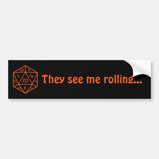 """D20 Black & Orange, """"They see me rolling..."""" Bumper Stickers"""