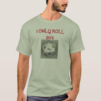 d20, I ONLY ROLL 20's T-Shirt